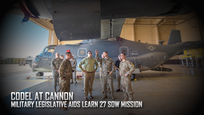 CODEL at Cannon | Military Legislative Aids learn 27 SOW mission